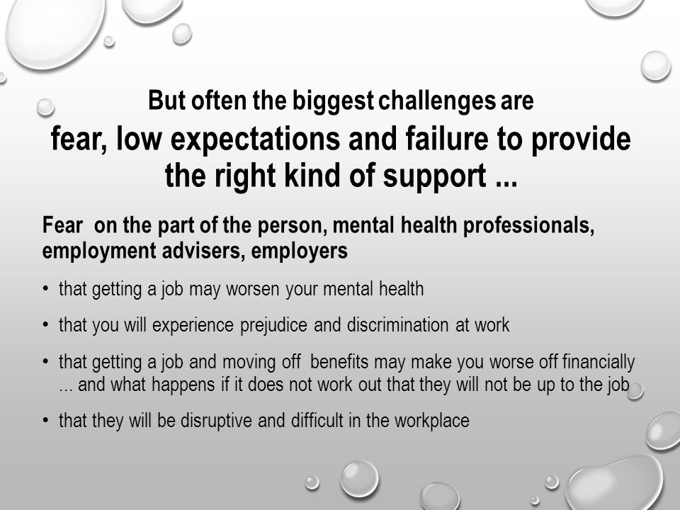 But often the biggest challenges are fear, low expectations and failure to provide the right kind of support...