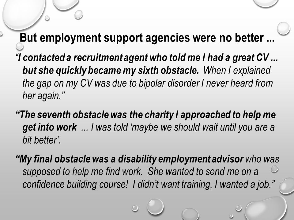 But employment support agencies were no better...