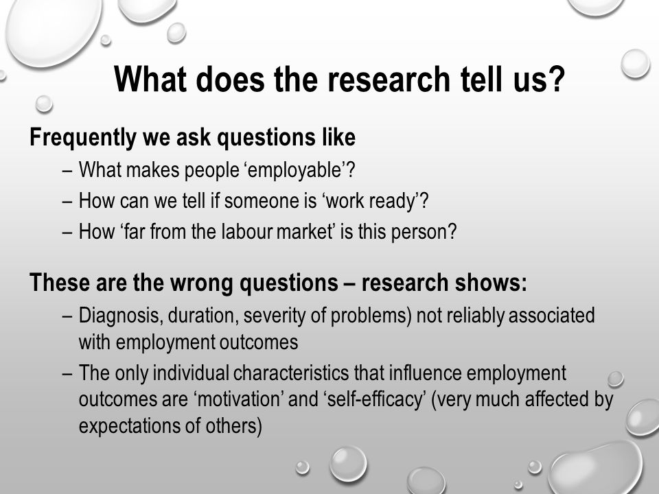 What does the research tell us. Frequently we ask questions like –What makes people 'employable'.