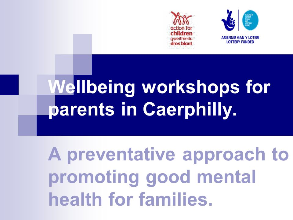 Wellbeing workshops for parents in Caerphilly.