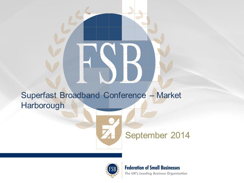 September 2014 Superfast Broadband Conference – Market Harborough