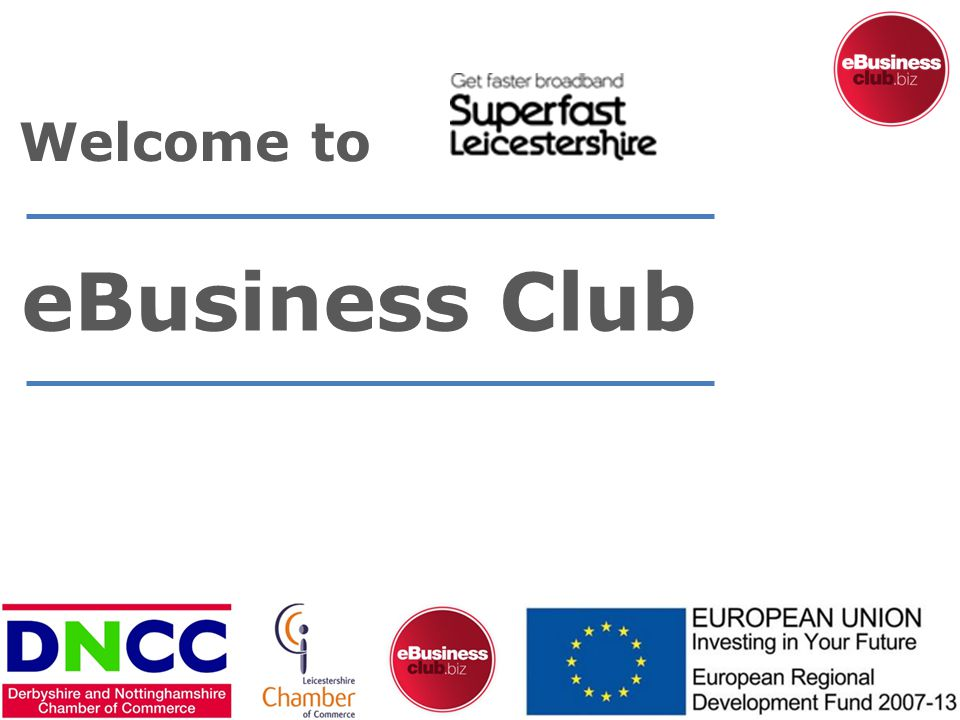 eBusiness Club Welcome to
