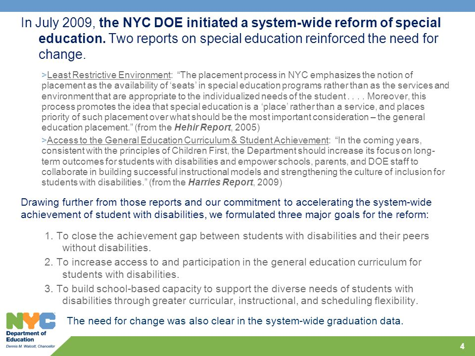 In July 2009, the NYC DOE initiated a system-wide reform of special education.