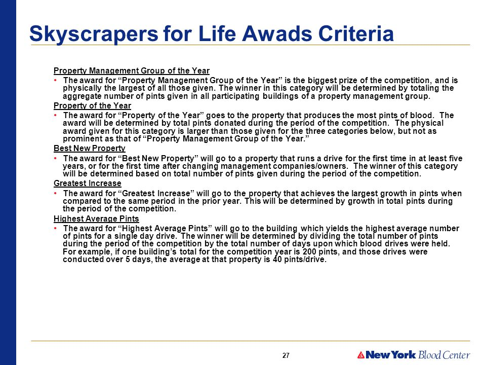27 Skyscrapers for Life Awads Criteria Property Management Group of the Year The award for Property Management Group of the Year is the biggest prize of the competition, and is physically the largest of all those given.