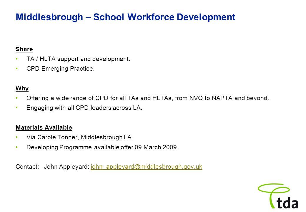 Middlesbrough – School Workforce Development Share TA / HLTA support and development.