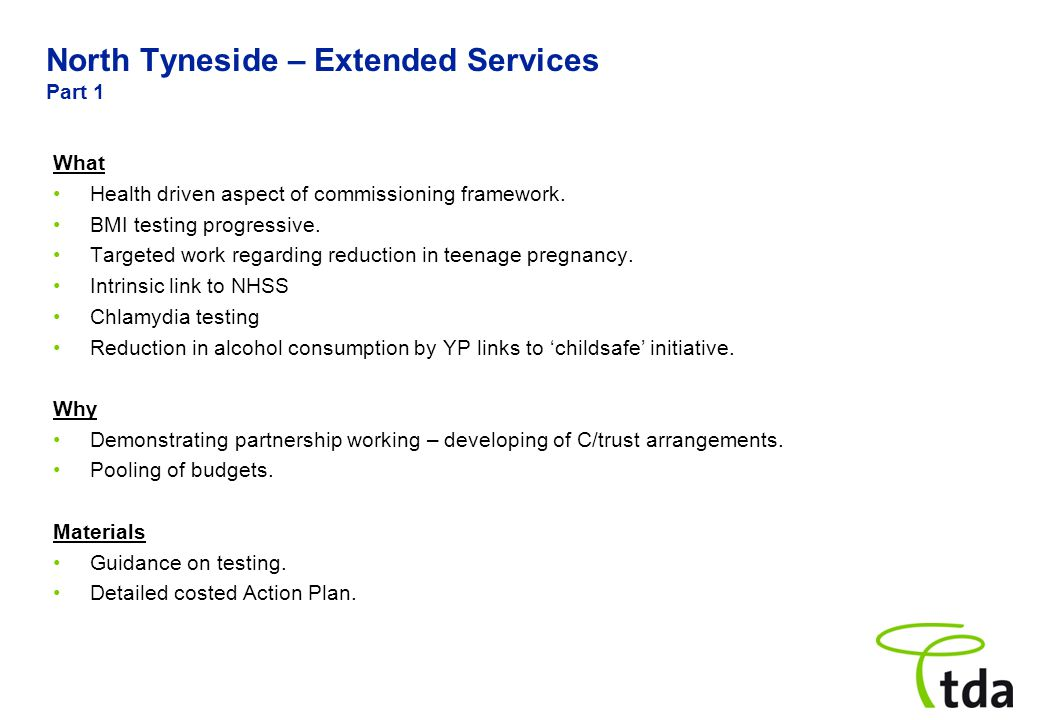 North Tyneside – Extended Services Part 1 What Health driven aspect of commissioning framework.