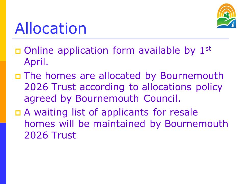 Allocation  Online application form available by 1 st April.