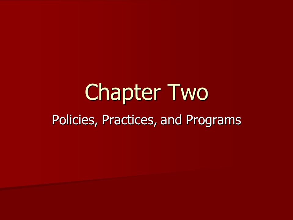 Chapter Two Policies, Practices, and Programs