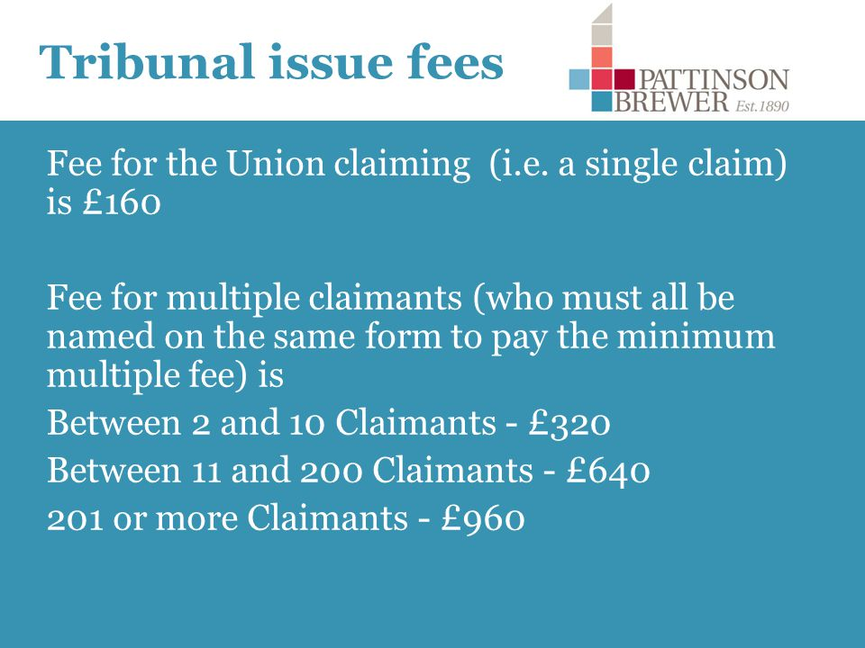 Tribunal issue fees Fee for the Union claiming (i.e.