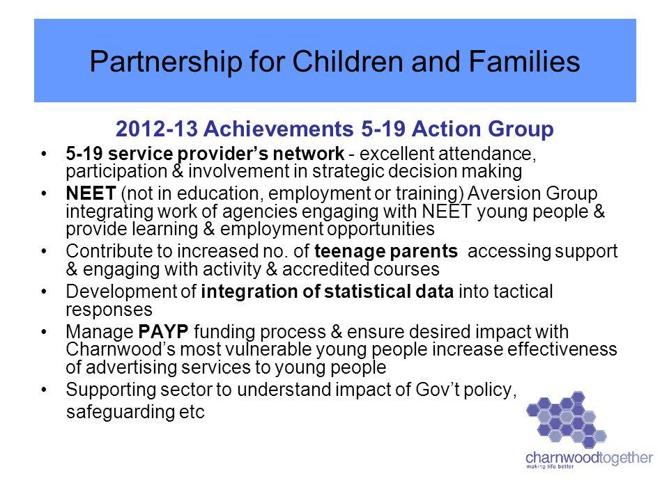 2012-13 Achievements 5-19 Action Group 5-19 service provider's network - excellent attendance, participation & involvement in strategic decision makin