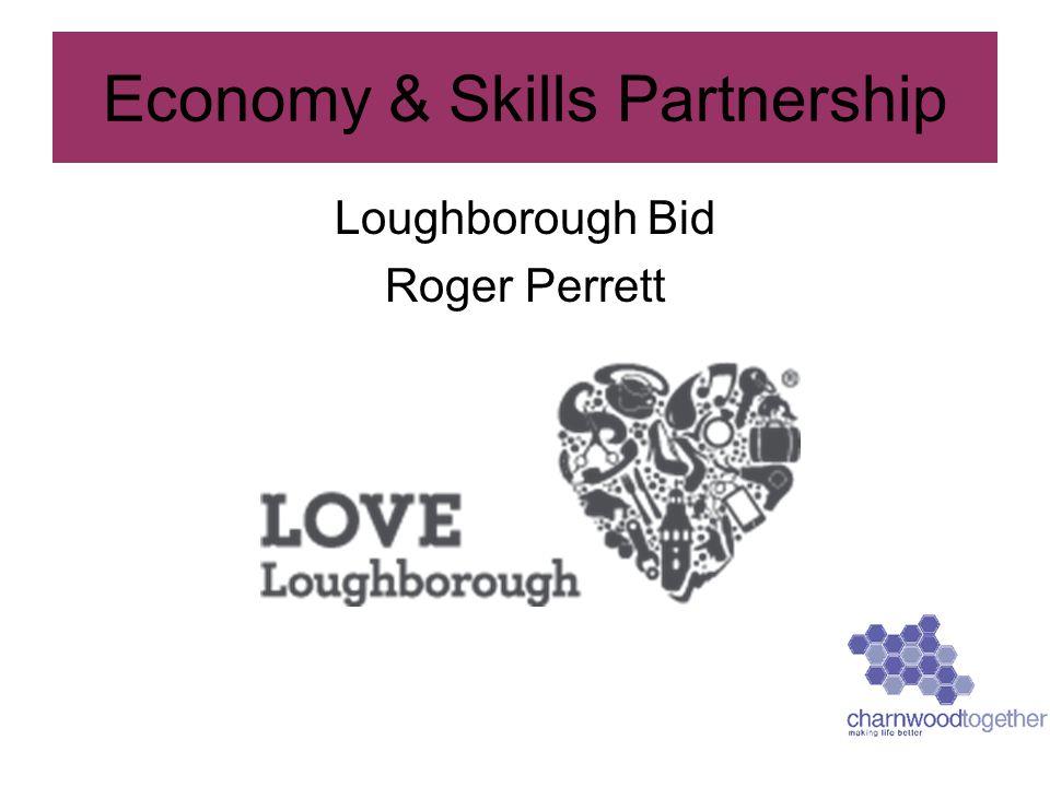 Loughborough Bid Roger Perrett Economy & Skills Partnership