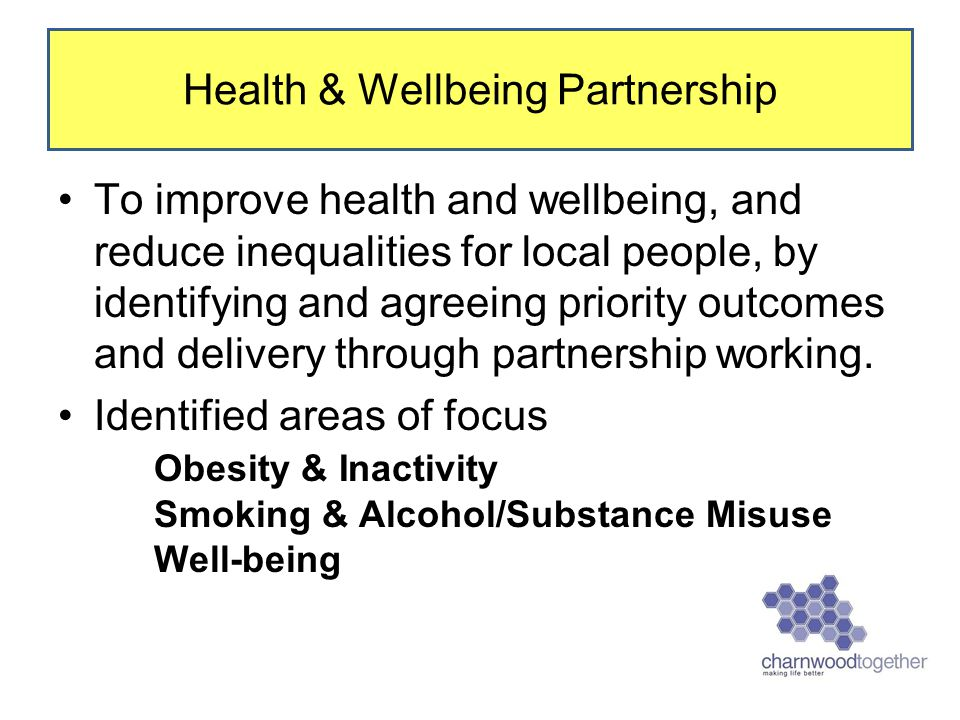 To improve health and wellbeing, and reduce inequalities for local people, by identifying and agreeing priority outcomes and delivery through partnership working.