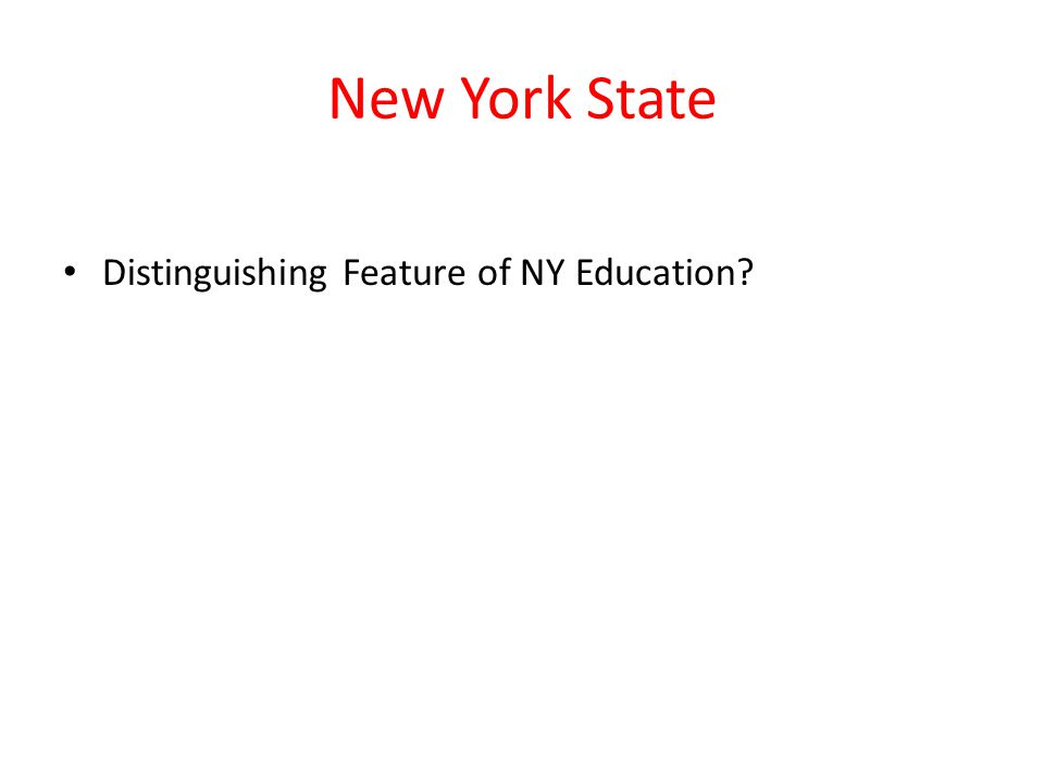 New York State Distinguishing Feature of NY Education?