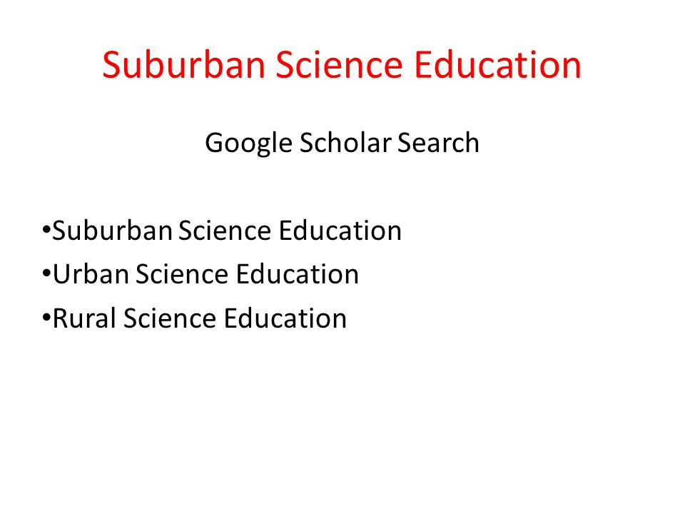 Suburban Science Education Google Scholar Search Suburban Science Education Urban Science Education Rural Science Education