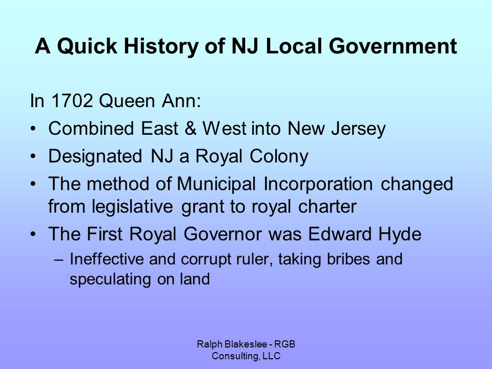 Ralph Blakeslee - RGB Consulting, LLC A Quick History of NJ Local Government