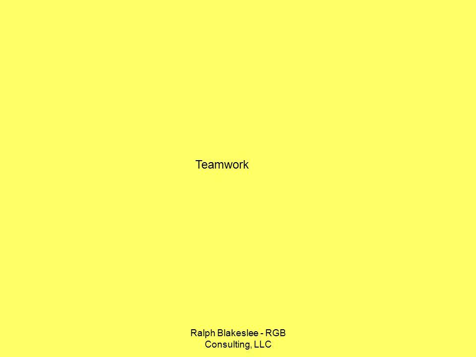 Ralph Blakeslee - RGB Consulting, LLC Teamwork