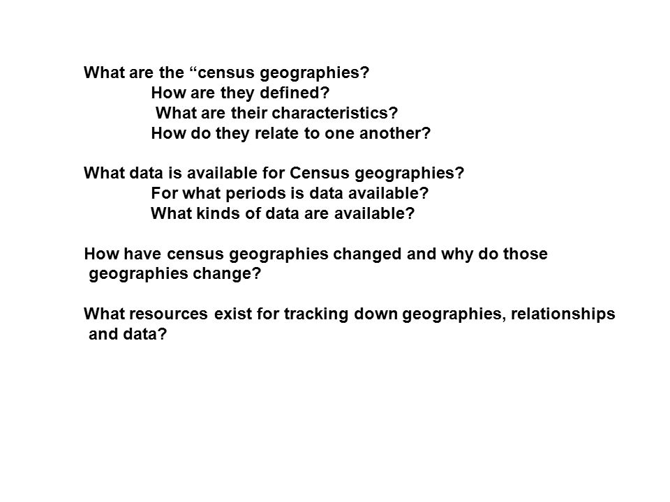 "What are the ""census geographies? How are they defined? What are their characteristics? How do they relate to one another? What data is available for"