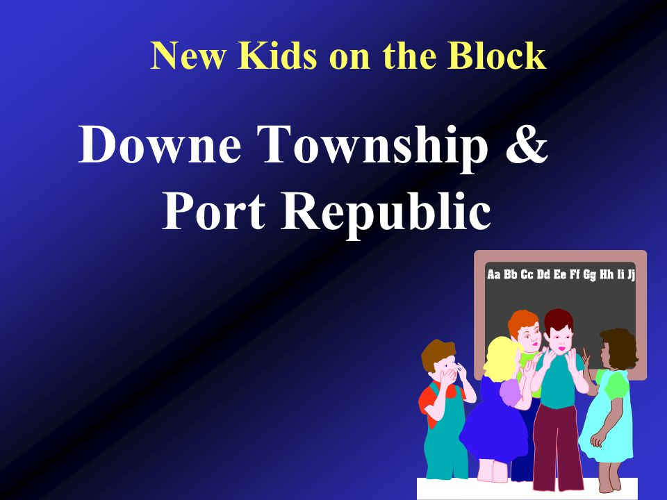 New Kids on the Block Downe Township & Port Republic