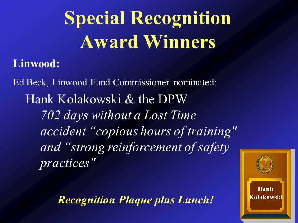 Special Recognition Award Winners Recognition Plaque plus Lunch.