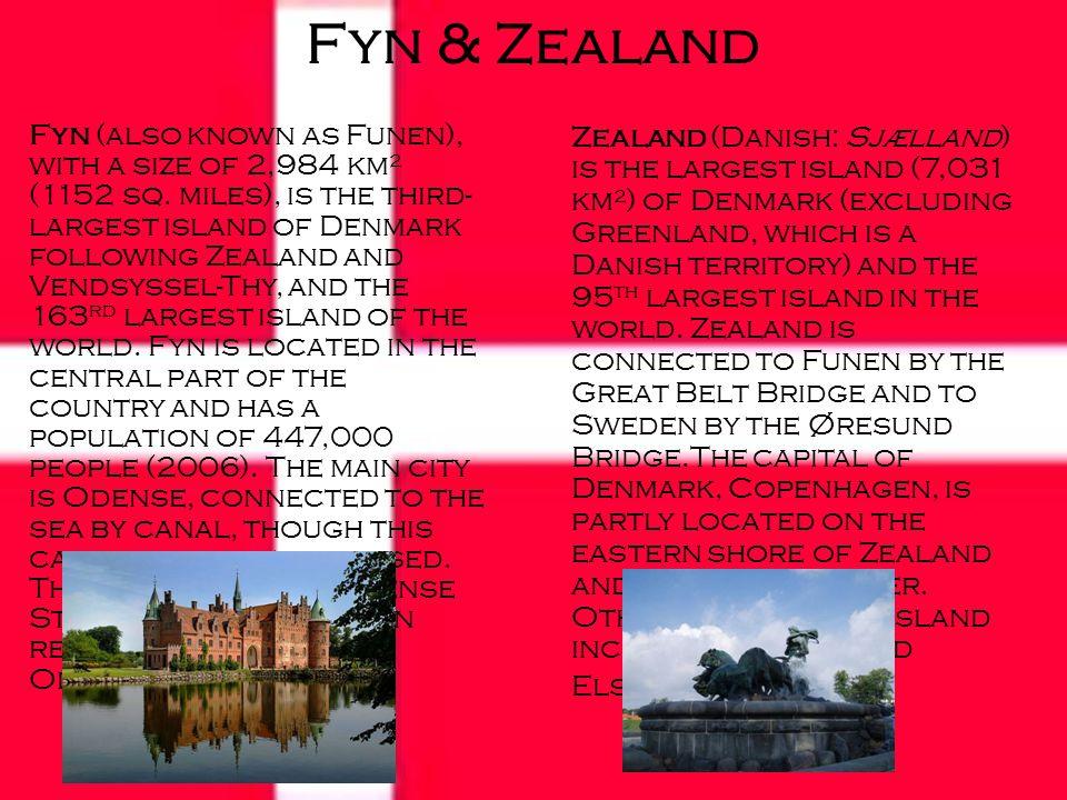 Fyn & Zealand Fyn (also known as Funen), with a size of 2,984 km² (1152 sq.