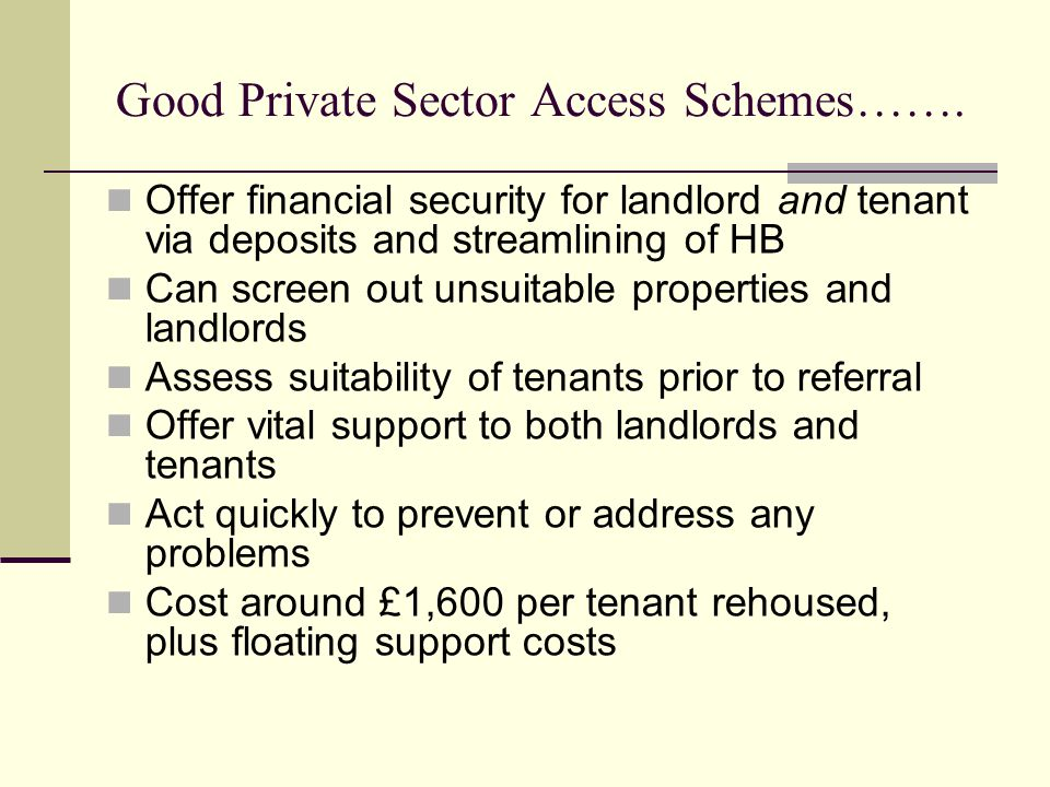 Good Private Sector Access Schemes…….