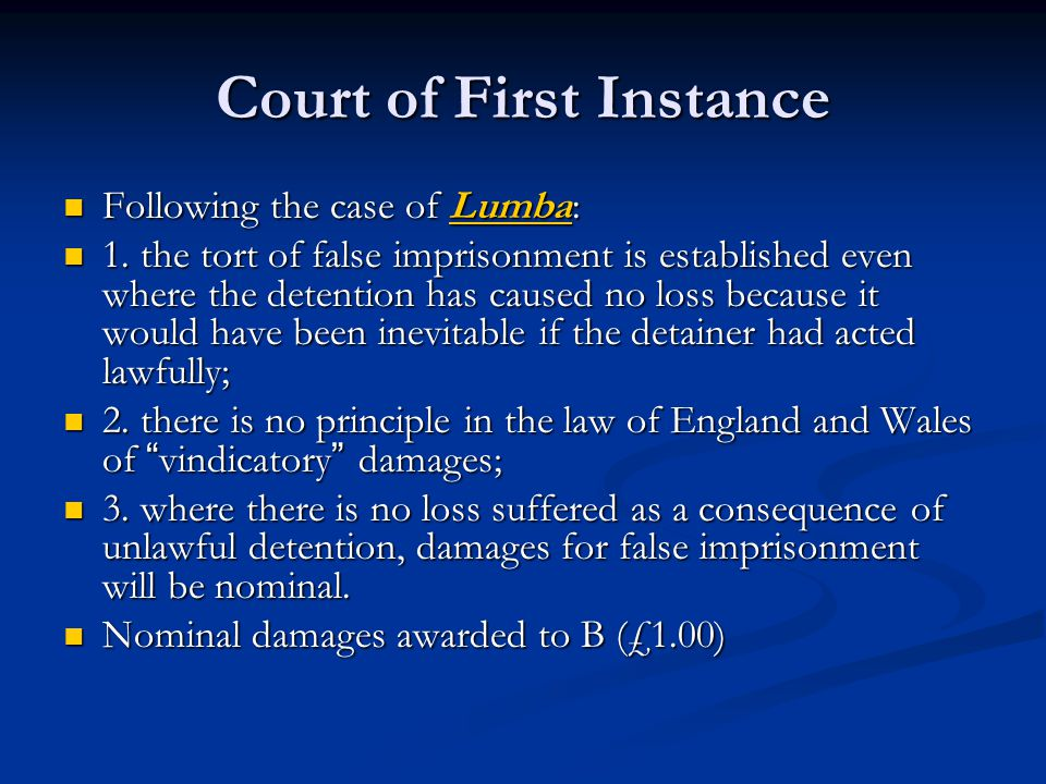 Court of First Instance Following the case of Lumba: Following the case of Lumba: 1.