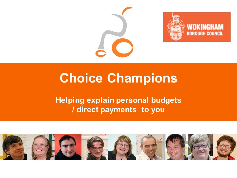 Choice Champions Helping explain personal budgets / direct payments to you