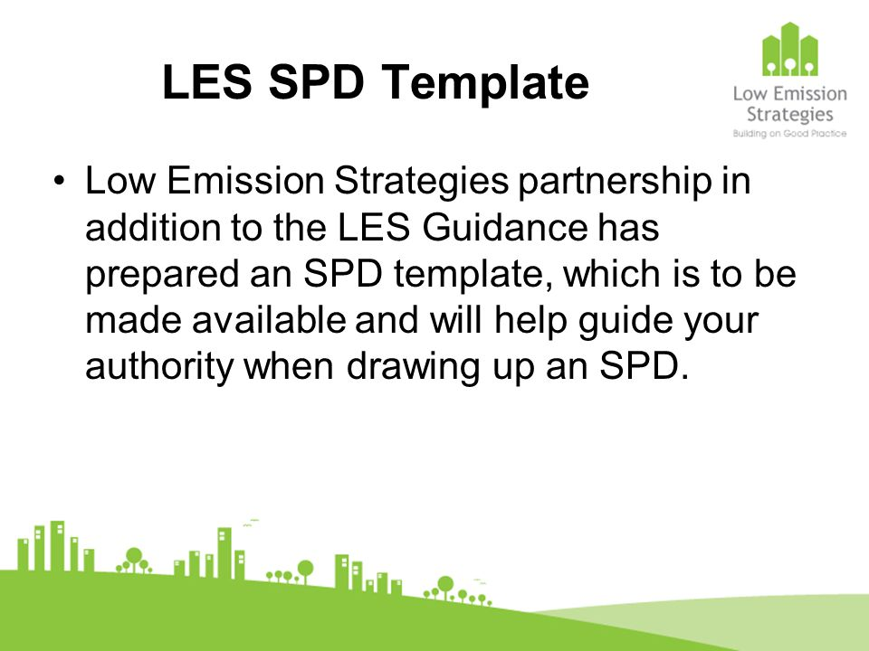 LES SPD Template Low Emission Strategies partnership in addition to the LES Guidance has prepared an SPD template, which is to be made available and w