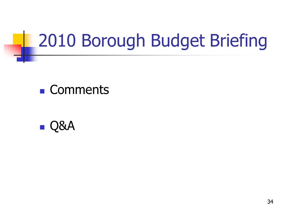 2010 Borough Budget Briefing Comments Q&A 34