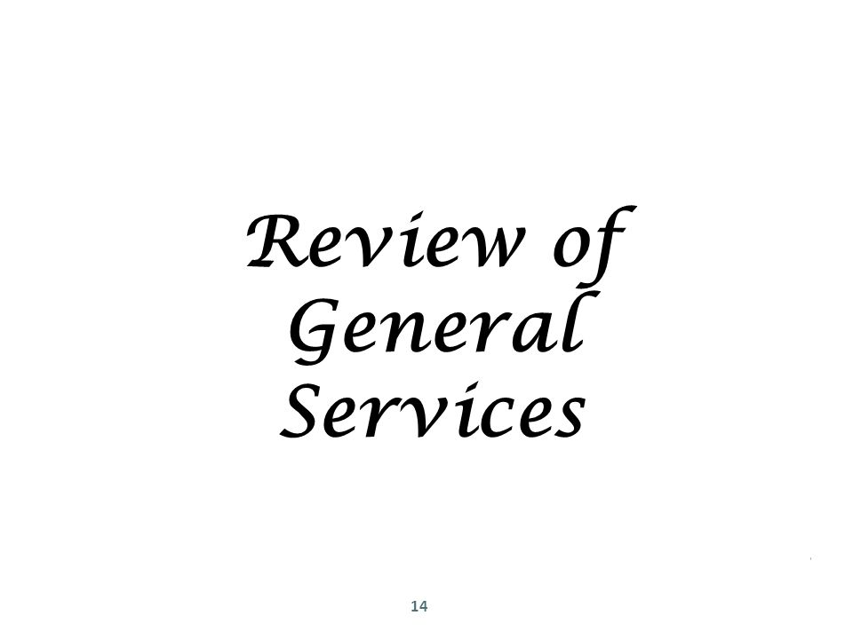 14 Review of General Services