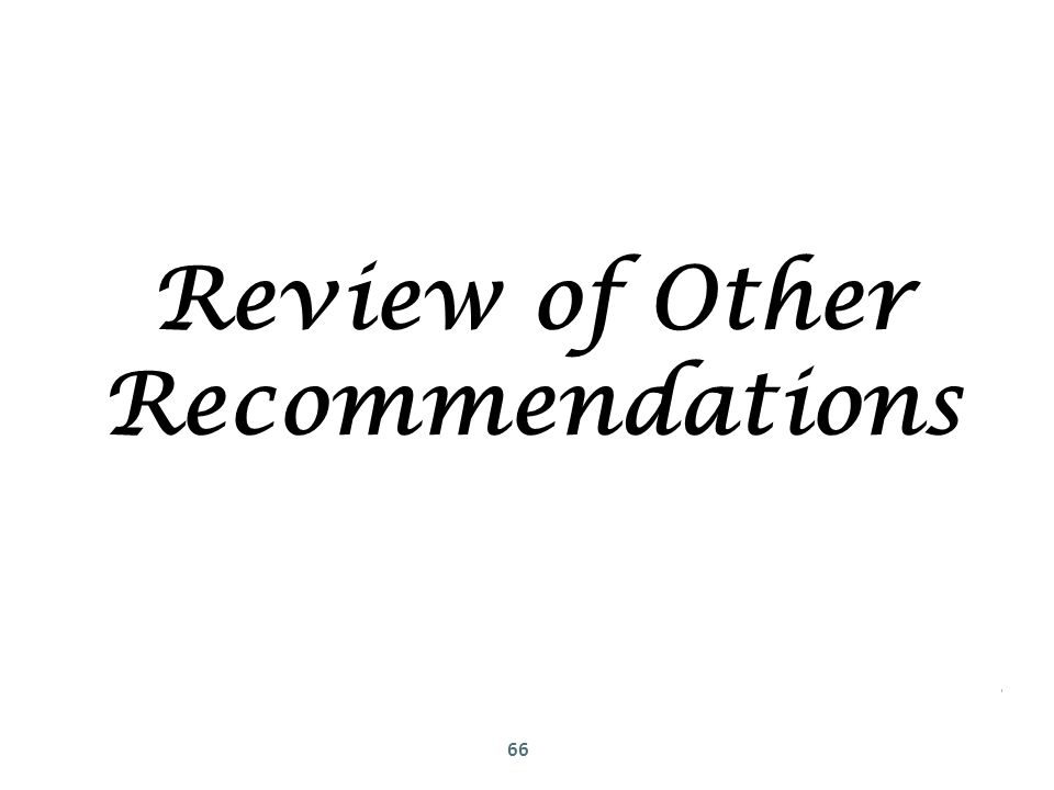 66 Review of Other Recommendations