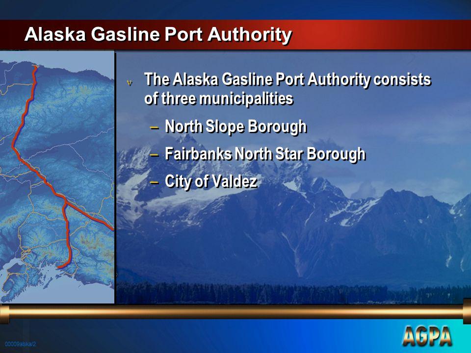 00009alska/2 Alaska Gasline Port Authority n The Alaska Gasline Port Authority consists of three municipalities – North Slope Borough – Fairbanks Nort