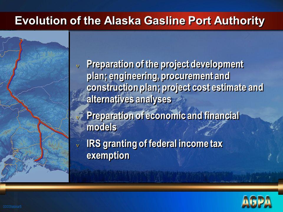 00009alska/5 Evolution of the Alaska Gasline Port Authority n Preparation of the project development plan; engineering, procurement and construction p