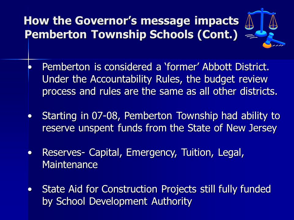 How the Governor's message impacts Pemberton Township Schools (Cont.) Pemberton is considered a 'former' Abbott District.