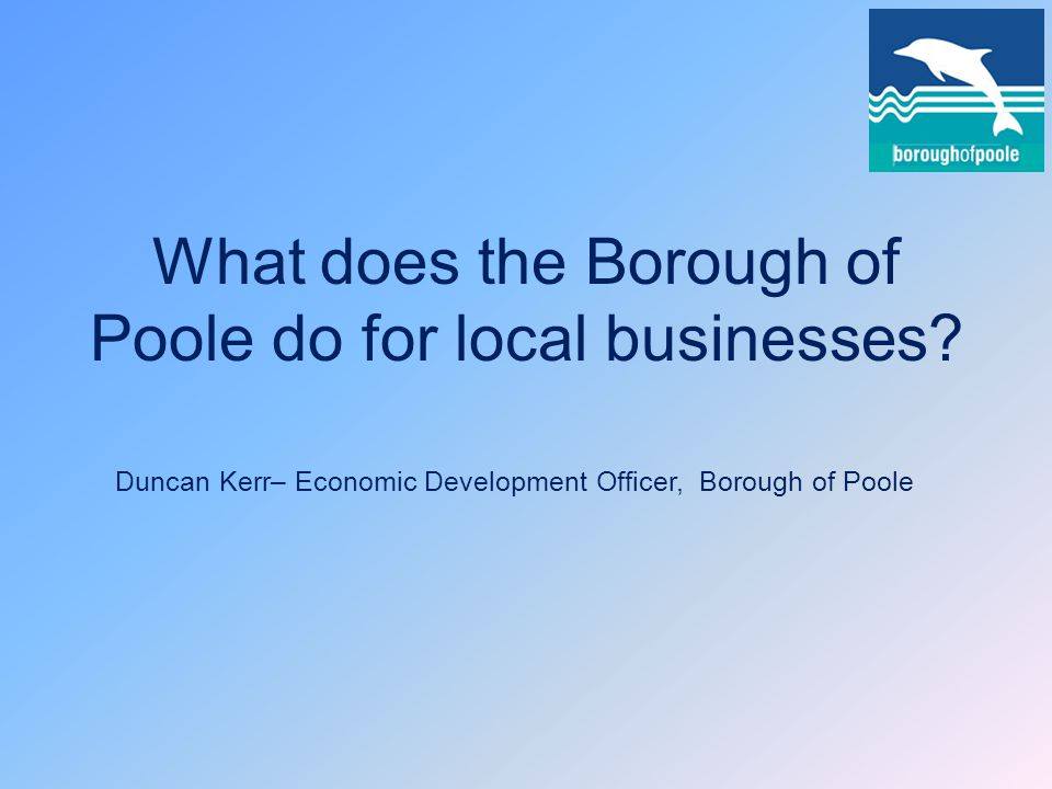 What does the Borough of Poole do for local businesses.