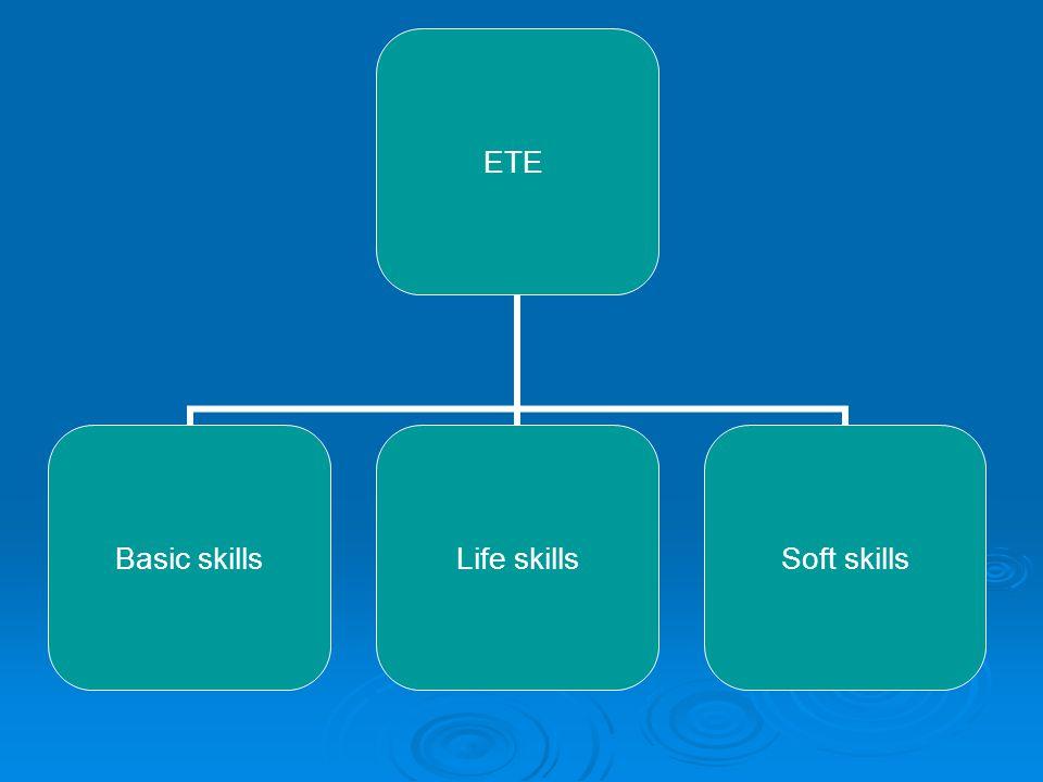 ETE Basic skills Life skillsSoft skills