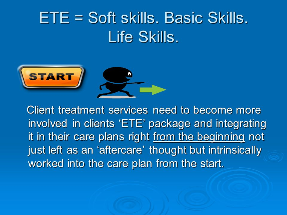 The ETE Coordinator Funded by the DAAT Links clients into a range ETE providers incl: JCP Knowledge & Experience Working with Substance Use Service users Provides one to one support and accredited training Works with drug & alcohol referring agencies