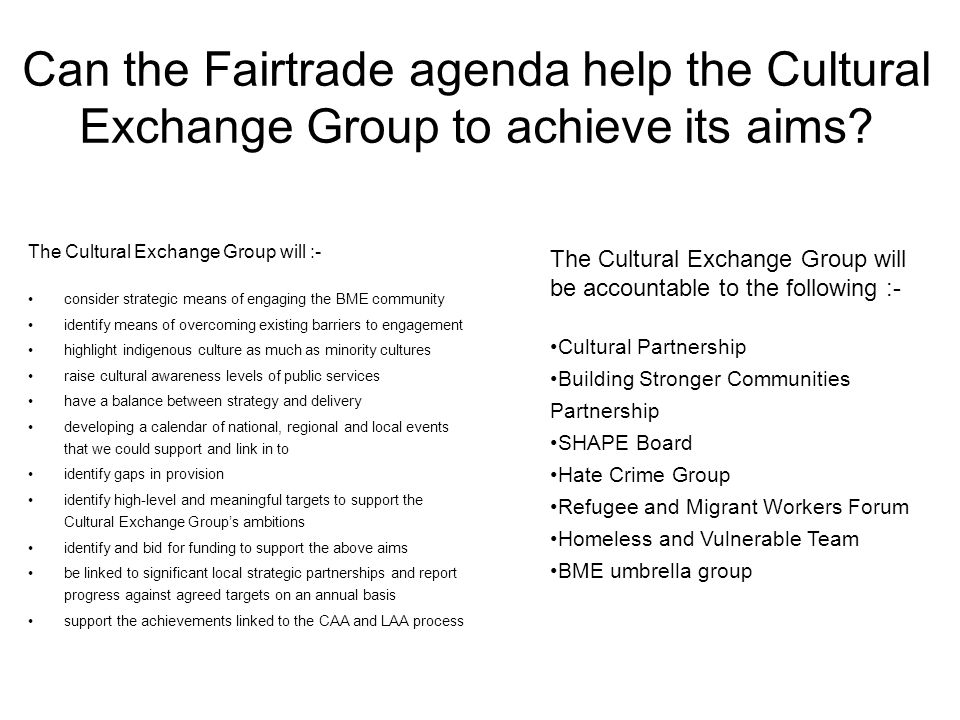 Can the Fairtrade agenda help the Cultural Exchange Group to achieve its aims.