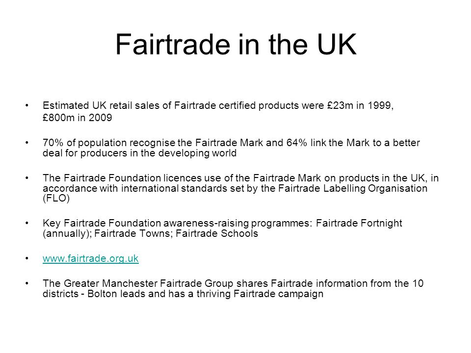 Fairtrade in Wigan Borough Wigan Co-operative Members' Fairtrade Group Wigan Fairtrade Directory Wigan Fairtrade website Fairtrade Fortnight events Tastings, talks… Promotion of Fairtrade Schools Fairtrade Town auditing and reporting role www.wiganfairtrade.org.uk