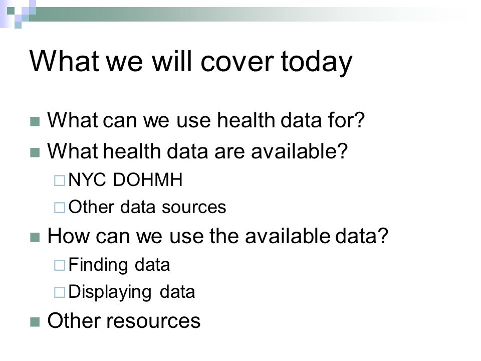 What we will cover today What can we use health data for.