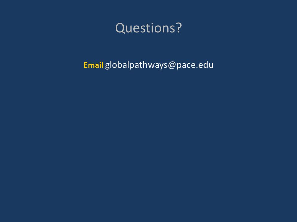 Questions Email globalpathways@pace.edu