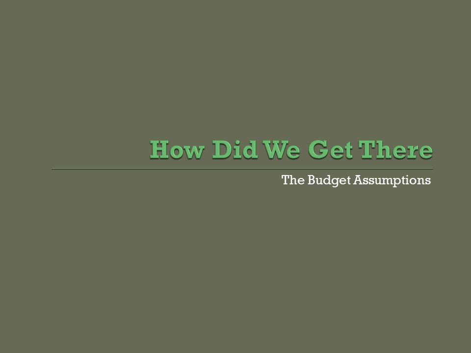The Budget Assumptions
