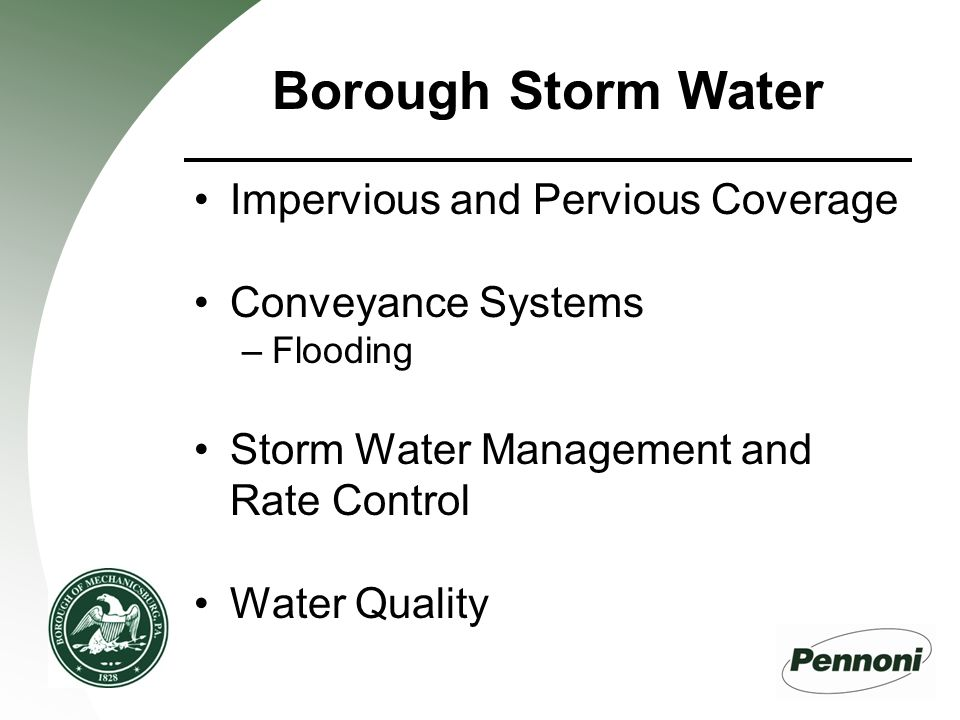 Borough Storm Water Impervious and Pervious Coverage Conveyance Systems –Flooding Storm Water Management and Rate Control Water Quality