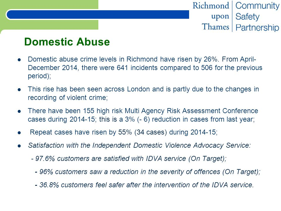 Domestic Abuse Domestic abuse crime levels in Richmond have risen by 26%.