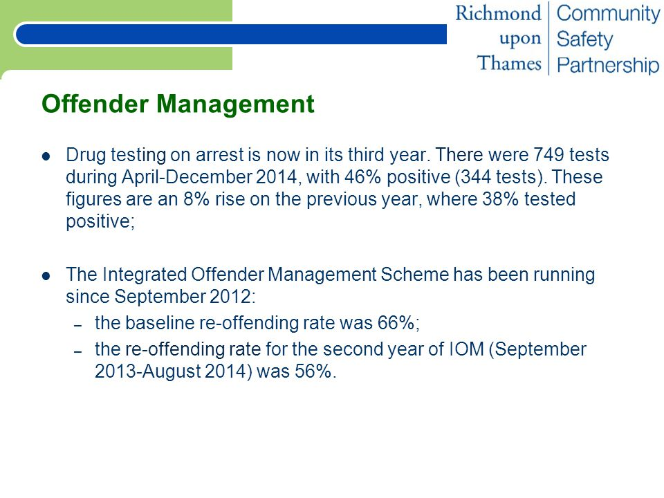 Offender Management Drug testing on arrest is now in its third year.