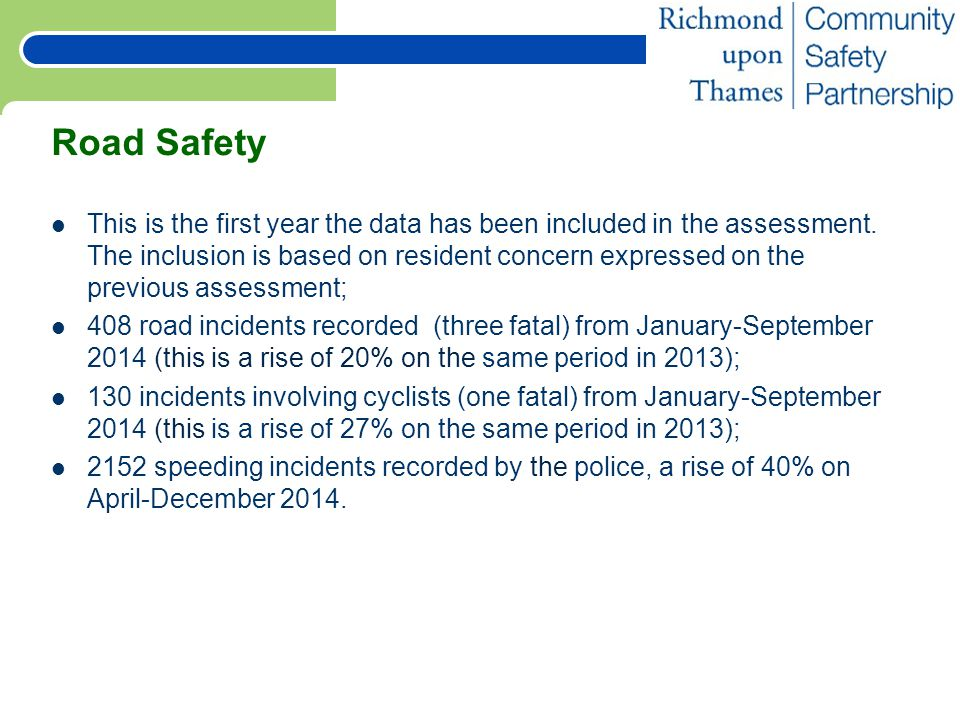 Road Safety This is the first year the data has been included in the assessment.
