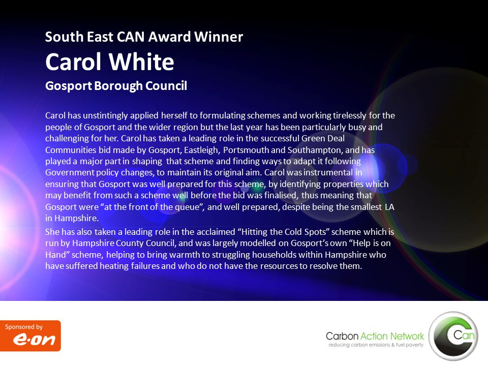 Carol has unstintingly applied herself to formulating schemes and working tirelessly for the people of Gosport and the wider region but the last year has been particularly busy and challenging for her.
