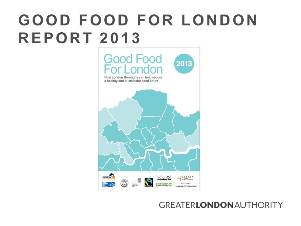 GOOD FOOD FOR LONDON REPORT 2013