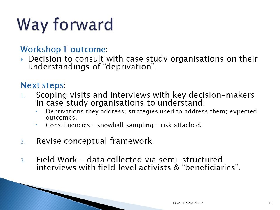 Workshop 1 outcome:  Decision to consult with case study organisations on their understandings of deprivation .