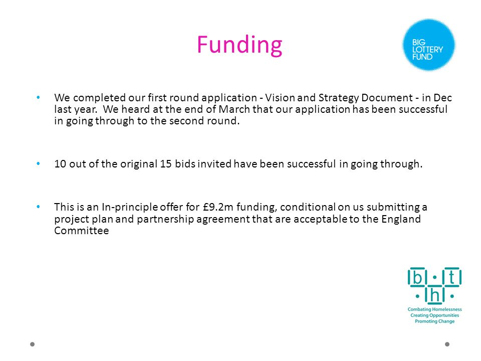 We completed our first round application - Vision and Strategy Document - in Dec last year.
